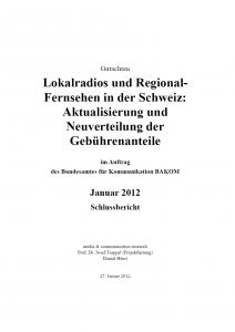 Titel: Lokalradios und Regional-Fernsehen in der Schweiz: Aktualisierung und Neuverteilung der Gebührenanteile