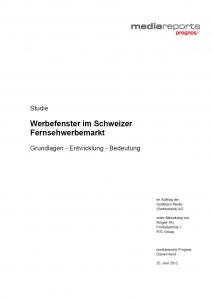 Titel: Werbefenster im Schweizer Fernsehwerbemarkt: Grundlagen - Entwicklung – Bedeutung