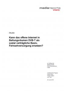 Titel: Kann das offene Internet in Ballungsräumen DVB-T als sozial verträgliche Basis-Fernsehversorgung ersetzen?
